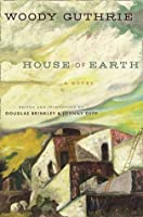 House of Earth. by Woody Guthrie