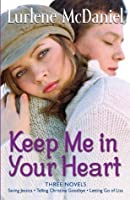 Keep Me in Your Heart: Letting Go of Lisa / Saving Jessica / Telling Christina Goodbye