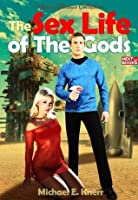 The Sex Life of the Gods : with erotic pictures (Illustrated)