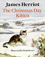 The Christmas Day Kitten by James Herriot — Reviews, Discussion, Bookclubs, Lists