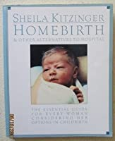 Homebirth And Other Alternatives To Hospital
