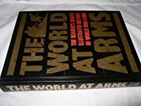 The World At Arms: The Reader's Digest Illustrated History Of World War Ii