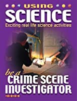 Be a Crime Scene Investigator. by Lorraine Jean Hopping