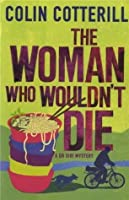 The Woman Who Wouldn't Die: A Dr Siri Murder Mystery: A DR SIRI MYSTERY (Dr Siri Paiboun Mystery 9)