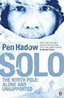 Solo: The North Pole Alone and Unsupported