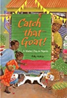 Catch That Goat!: A Counting Tale from Nigeria