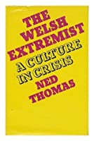 The Welsh Extremist: A Culture In Crisis