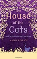 The House of the Cats and Other Tales from Europe