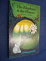 The Elephant & The Flower Almost Fables