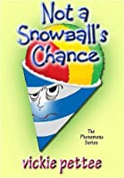 Not a Snowball's Chance (Phenomena, #1)