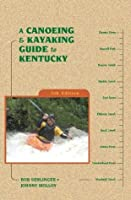A Canoeing and Kayaking Guide to Kentucky (Canoe and Kayak Series)