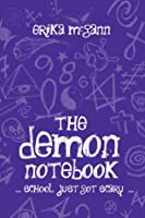 The Demon Notebook: … school just got scary …
