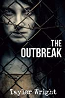 The Outbreak (The Fyre Trilogy, #1)
