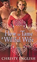 How to Tame a Willful Wife (Shakespeare in Love series)