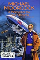 A Nomad of the Time Streams (Tale of the Eternal Champion, #6)