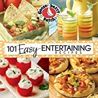 """101 Easy Entertaining Recipes Cookbook: We love get-togethers! Whether we're celebrating a birthday, the big game or even """"just because,"""" i (101 Cookbook Collection)"""