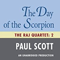 The Day of the Scorpion (The Raj Quartet, #2)