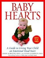 Baby Hearts: A Guide to Giving Your Child an Emotional Head Start