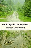 A Change in the Weather (The Purana Qila Stories)