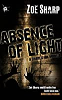 Absence of Light: a Charlie Fox novella (the Charlie Fox crime thriller series)