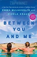 Between You and Me: A Novel