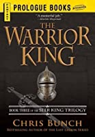 The Warrior King: Book Three of the Seer King Trilogy (Prologue Books)