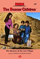 The Mystery of the Lost Village: The Boxcar Children Mysteries #37