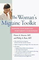 The Woman's Migraine Toolkit: Managing Your Headaches from Puberty to Menopause (A DiaMedica Guide to Optimum Wellness)