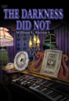 The Darkness Did Not (Father Baptist Series)