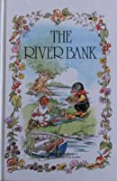 The River Bank (The Wind In The Willows Library)