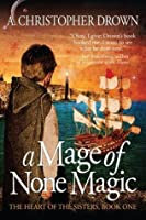 A Mage of None Magic (The Heart of the Sisters)