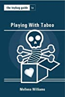 The Toybag Guide to Playing With Taboo (Toybag Guides)