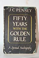 Fifty Years with the Golden Rule