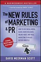 The New Rules of Marketing and PR: How to Use Social Media, Blogs, News Releases, Online Video, and Viral Marketing to Reach Buyers Directly, 2nd Edition (Paperback)