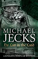 No Law in the Land (Knights Templar #27)