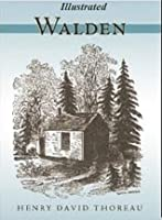 Walden (Illustrated) and Other Works By Henry David Thoreau: On the Duty of Civil Disobedience and Walking