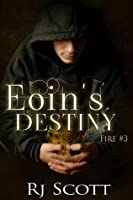 Eoin's Destiny (Fire, #3)