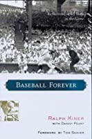 Baseball Forever: Reflections on 60 Years in the Game