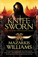 Knife Sworn (The Tower and Knife Trilogy, #2)