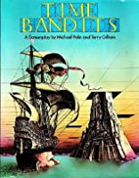 Time Bandits: A Screen Play