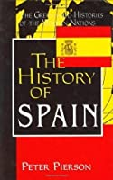 The History of Spain (The Greenwood Histories of the Modern Nations)