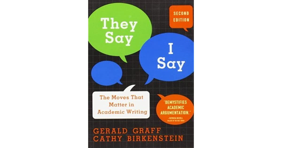 they say i say moves that matter in academic writing Find 9780393935844 they say / i say : the moves that matter in academic writing 3rd edition by graff et al at over 30 bookstores buy, rent or sell.