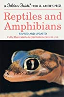 Reptiles and Amphibians (A Golden Guide from St. Martin's Press)