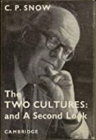 The Two Cultures: and A Second Look: An Expanded Version of The Two Cultures and the Scientific Revolution