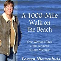 A 1000-Mile Walk on the Beach: One Woman's Trek of the Perimeter of Lake Michigan