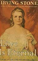 Love is Eternal: A Novel About Mary Todd Lincoln & Abraham Lincoln
