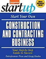 Start Your Own Construction and Contracting Business (StartUp Series)