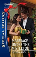 Marriage Under the Mistletoe (Harlequin Special Edition)
