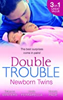 Double Trouble: Newborn Twins: Doorstep Twins/Those Matchmaking Babies/Babies In The Bargain