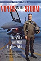 Vipers in the Storm: Diary of a Gulf War Fighter Pilot